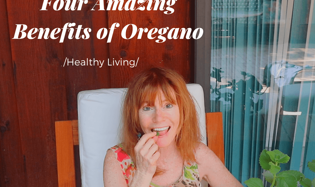 Oregano: 4 Powerful Benefits