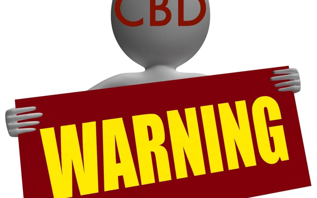 CBD Warnings You Need to Know About